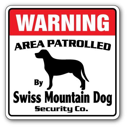 Swiss Mountain Dog Security Sign Area Patrolled Owner Lover Walker Breeder Vet
