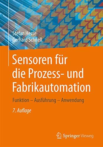 Sensoren für die Prozess- und Fabrikautomation: Funktion – Ausführung – Anwendung