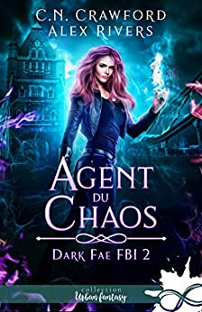 Agent du chaos: Dark Fae FBI, T2 par [C.N. Crawford, Alex Rivers, Viviane Faure]