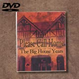 PLEASE CALL HOME – THE BIG HOUSE YEARS – DVD