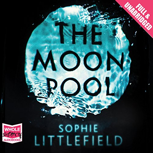 The Moon Pool Audiobook By Sophie Littlefield cover art