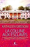 Colline aux esclaves (la) - CHARLESTON EDITIONS - 13/01/2015
