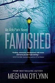 Famished: An Ash Park Novel (Volume 1) by [Meghan O'Flynn]