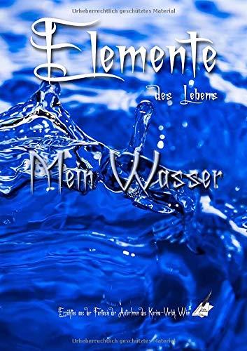 Mein Wasser: Elemente des Lebens