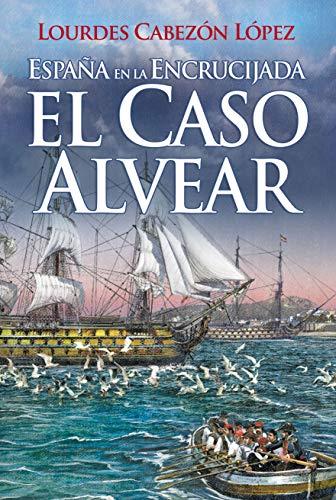 Portada del libro El caso alvear de Lourdes Cabezón Lopez