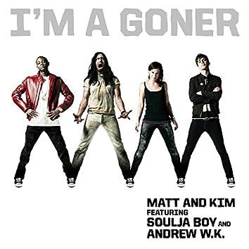 I'm A Goner