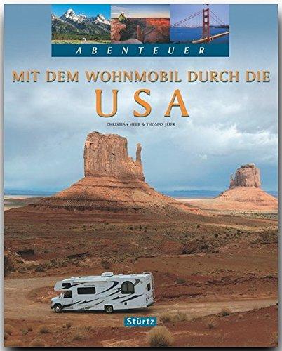Abenteuer - Mit dem WOHNMOBIL durch die USA - Ein Bildband mit 250 Bildern auf 128 Seiten - STÜRTZ Verlag