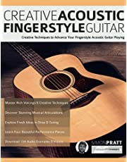 Creative Acoustic Fingerstyle Guitar: Creative Techniques to Advance Your Fingerstyle Acoustic Guitar Playing