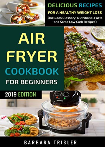 Air Fryer Cookbook For Beginners Quick Easy And Delicious