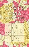 BESTE OMA DER WELT - Sudoku: Tolles Rätselbuch zum Verschenken an die Großmutter | 184 knifflige Rätsel | Kleines Geschenk für Oma | Geschenkidee zu Weihnachten, Muttertag, Geburtstag