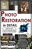 Photoshop: Photo Restoration in Detail with Adobe Photoshop cc (Photo Recovery, Repairing Old Photos, black and white photos, photoshop cc, photoshop cc 2015 Book 1) (English Edition)