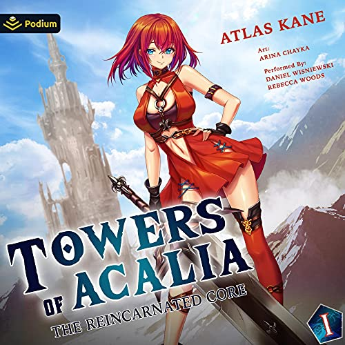 Towers of Acalia: The Reincarnated Core, Volume 1 cover art