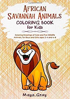 African Savannah Animals Coloring Book for Kids: Coloring Drawings of Cute and Fun Wildlife Animals, for Boys and Girls ages 2-4 and 4-8
