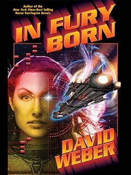 In Fury Born (Fury Series Book 1) by [David Weber]