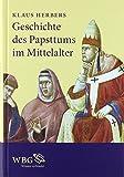 Geschichte des Papsttums im Mittelalter von  Klaus Herbers