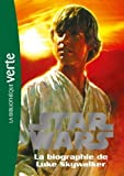 Star Wars 01 - Biographie de Luke Skywalker de Catherine Kalengula (Traduction) (25 janvier 2012) Poche - 25/01/2012