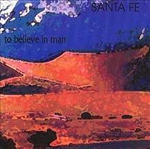 To Believe in Man by Santa Fe (1995-08-08)