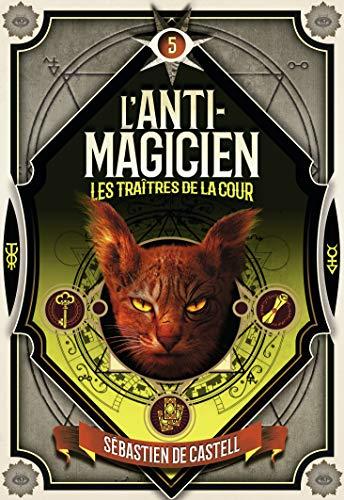 L'ANTI-MAGICIEN, 5 LES TRAITRES DE LA COUR