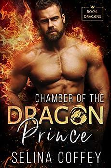 Chamber Of The Dragon Prince (Royal Dragons Book 3) by [Selina Coffey]