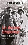 Le dernier empereur (French Edition) by Jean Sévillia(1905-07-01) - PERRIN