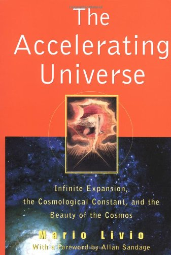 The Accelerating Universe: Infinite Expansion, the Cosmological Constant, and the Beauty of the Cosmos (Wiley Popular Science)