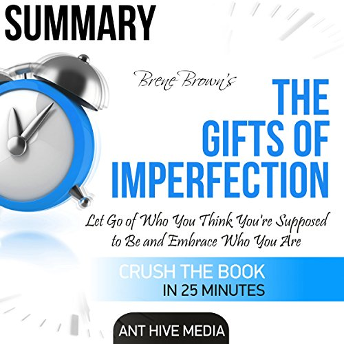 Summary: Brené Brown's The Gifts of Imperfection: Let Go of Who You Think You're Supposed to Be and Embrace Who You Are audiobook cover art