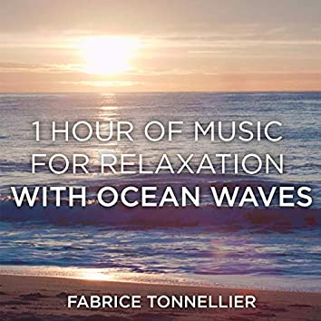 1 Hour of Music for Relaxation with Ocean Waves