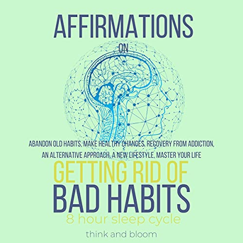 Listen Affirmations on Getting Rid of Bad Habits - 8-Hour Sleep Cycle audio book