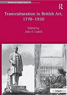 Transculturation in British Art, 1770-1930 (British Art: Global Contexts)