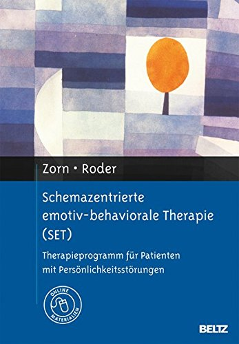 Schemazentrierte emotiv-behaviorale Therapie (SET): Therapieprogramm für Patienten mit Persönlichkeitsstörungen. Mit Online-Materialien