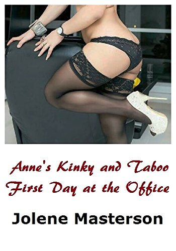Anne's Kinky and Taboo First Day at the Office (Fashion, Fetishes, and the Family Business Book 1) (English Edition)