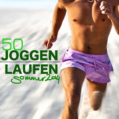 50 Joggen und Laufen Songs Sommer 2014 - Beste Elektronische Musik für Jogging, Running, Nordic Walking und Cardio Fitness