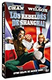 Los rebeldes de Shangai [DVD]