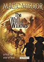 The Wall of Willows (Magic Mirror)