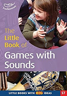 Little Book of Games with Sounds: Little Books with Big Ideas