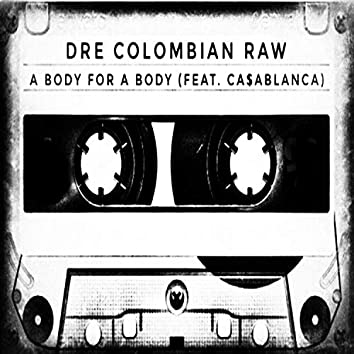 A Body for a Body (feat. Ca$ablanca)