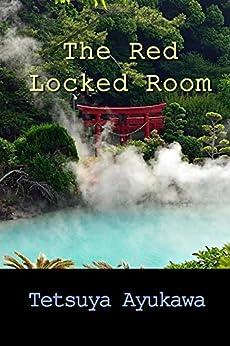 The Red Locked Room by [Tetsuya Ayukawa, Ho-Ling Wong]