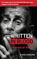 Written in Blood: Innocent or Guilty? An inside look at the Michael Peterson case, subject of the hit series The Staircase