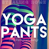 Yoga Pants (The Instagram Song) [Explicit]