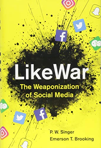 LikeWar: The Weaponization of So...