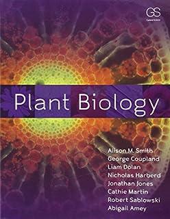 Plant Biology by Alison M. Smith George Coupland Liam Dolan Nicholas Harberd Jonathan Jones Cathie Martin Robert Sablowski...