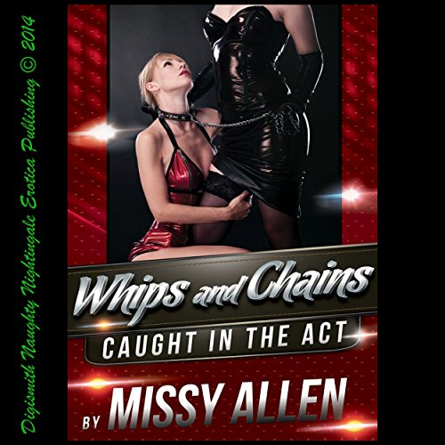 Whips and Chains: A Secret Desire for Lesbian Domination  audiobook cover art