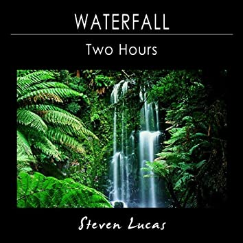 Waterfall - Two Hours