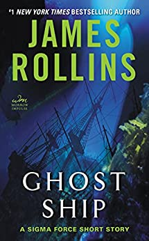 [James Rollins]のGhost Ship: A Sigma Force Short Story (English Edition)