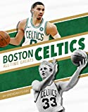 Boston Celtics All-Time Greats (NBA All-Time Greats)
