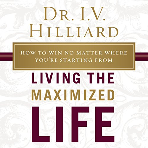 Living the Maximized Life audiobook cover art