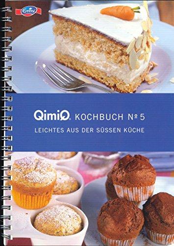 QimiQ Kochbuch Nr. 5 Leichtes aus der süßen Küche (QimiQ Kochbücher)
