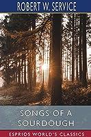 Songs of a Sourdough (Esprios Classics)
