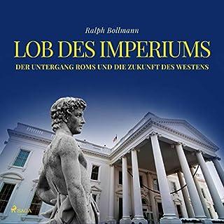 Lob des Imperiums - Der Untergang Roms und die Zukunft des Westens Titelbild