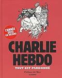 Tout est pardonné - Charlie Hebdo